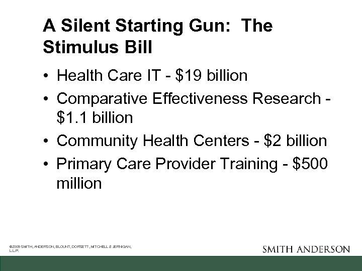 A Silent Starting Gun: The Stimulus Bill • Health Care IT - $19 billion