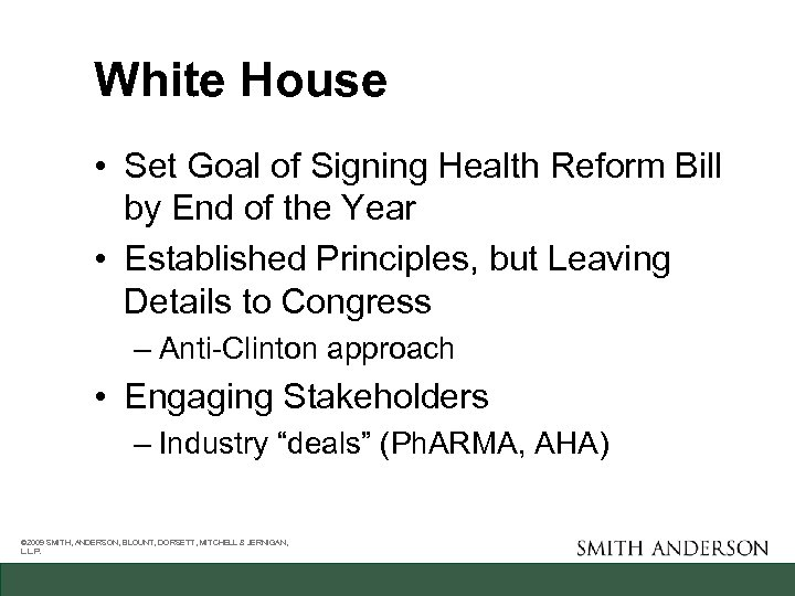 White House • Set Goal of Signing Health Reform Bill by End of the