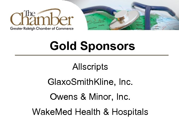 Gold Sponsors Allscripts Glaxo. Smith. Kline, Inc. Owens & Minor, Inc. Wake. Med Health
