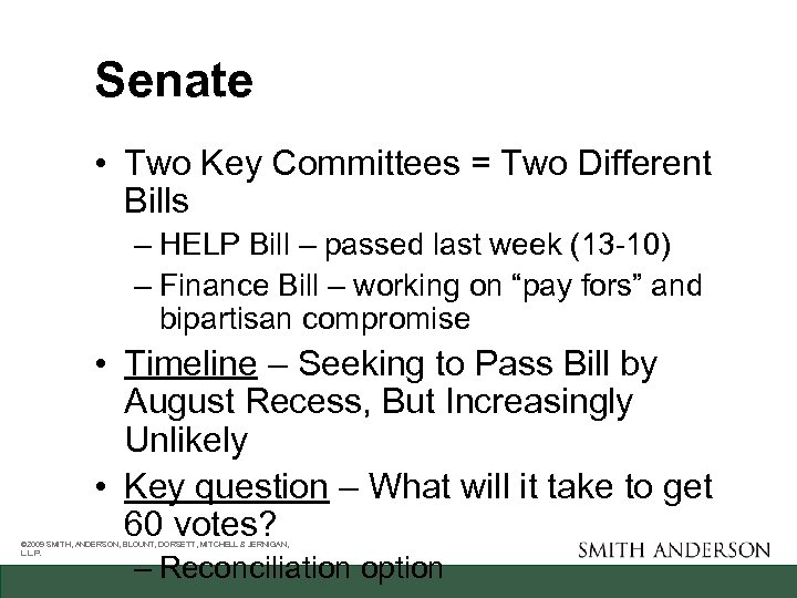 Senate • Two Key Committees = Two Different Bills – HELP Bill – passed