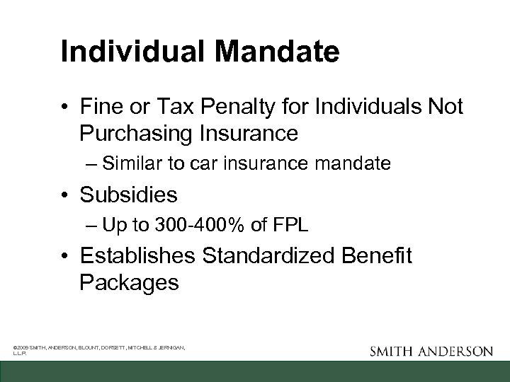 Individual Mandate • Fine or Tax Penalty for Individuals Not Purchasing Insurance – Similar