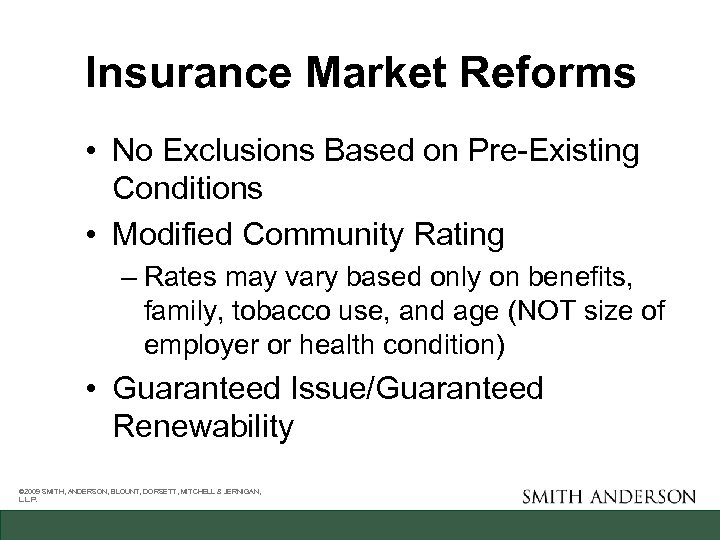 Insurance Market Reforms • No Exclusions Based on Pre-Existing Conditions • Modified Community Rating