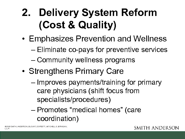 2. Delivery System Reform (Cost & Quality) • Emphasizes Prevention and Wellness – Eliminate