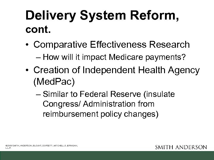 Delivery System Reform, cont. • Comparative Effectiveness Research – How will it impact Medicare
