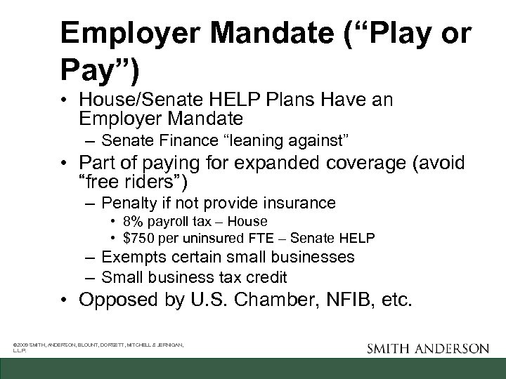 """Employer Mandate (""""Play or Pay"""") • House/Senate HELP Plans Have an Employer Mandate –"""