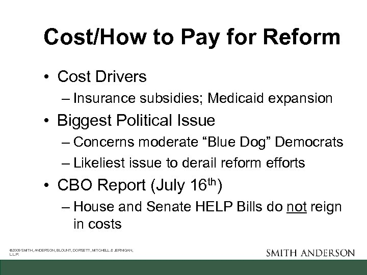 Cost/How to Pay for Reform • Cost Drivers – Insurance subsidies; Medicaid expansion •
