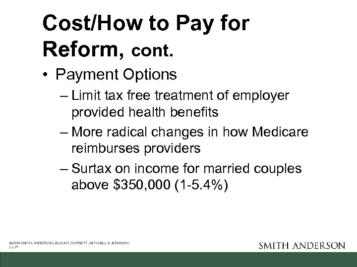 Cost/How to Pay for Reform, cont. • Payment Options – Limit tax free treatment