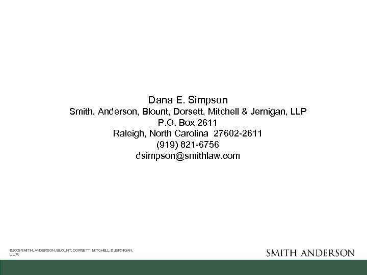 Dana E. Simpson Smith, Anderson, Blount, Dorsett, Mitchell & Jernigan, LLP P. O. Box
