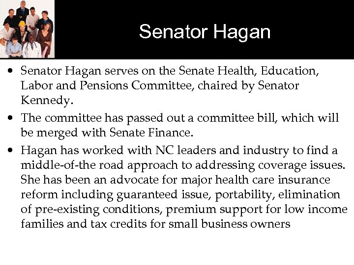 Senator Hagan • Senator Hagan serves on the Senate Health, Education, Labor and Pensions