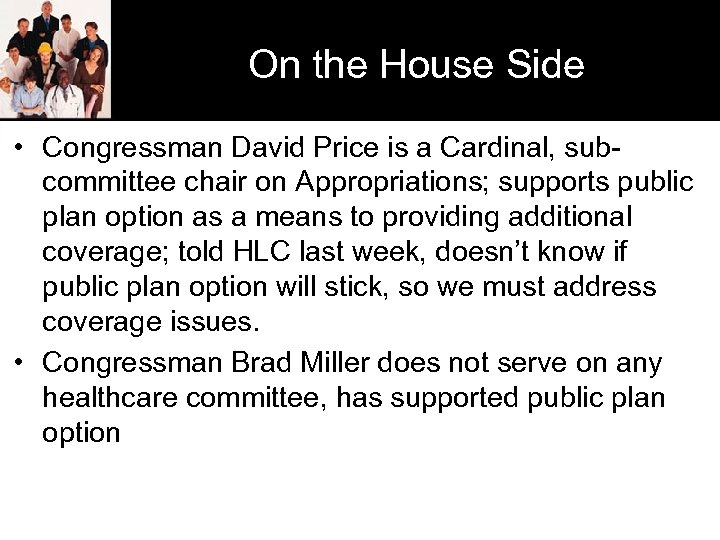 On the House Side • Congressman David Price is a Cardinal, subcommittee chair on