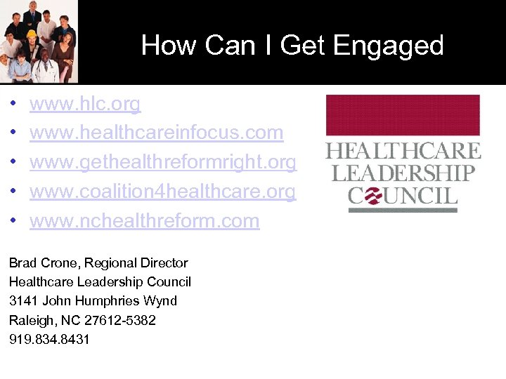 How Can I Get Engaged • • • www. hlc. org www. healthcareinfocus. com