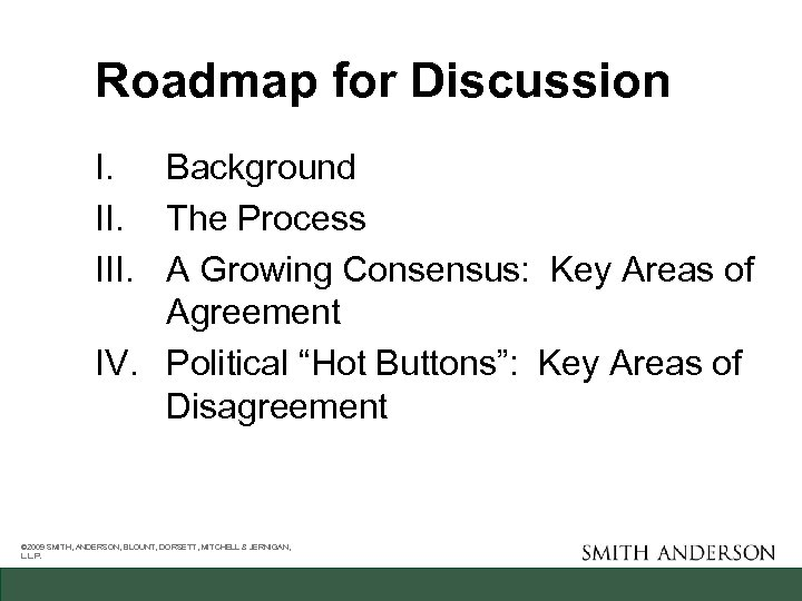 Roadmap for Discussion I. Background II. The Process III. A Growing Consensus: Key Areas