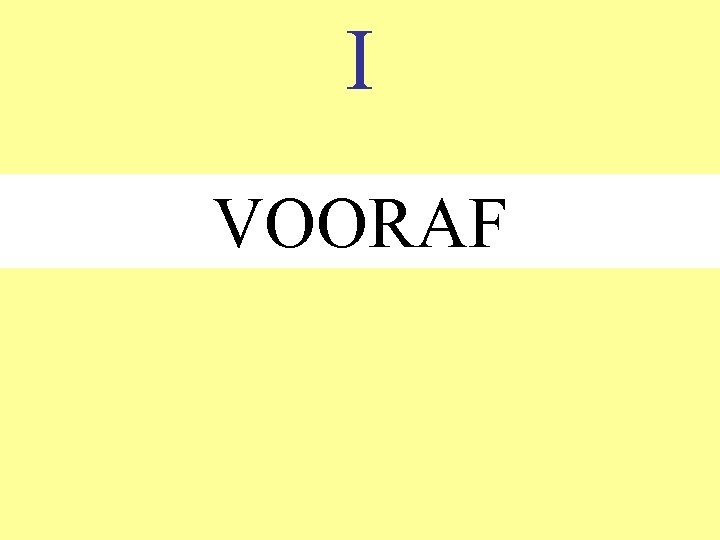 I VOORAF