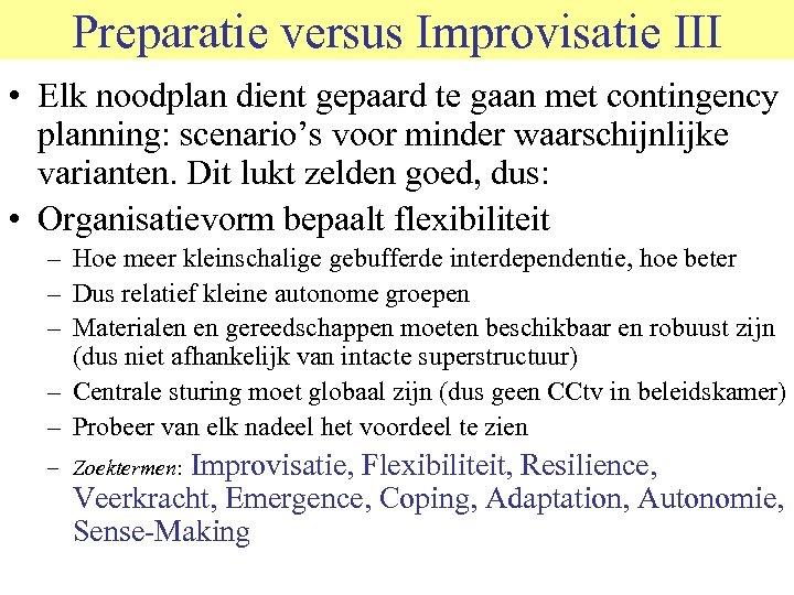 Preparatie versus Improvisatie III © 2006 JP van de Sande Ru. G • Elk