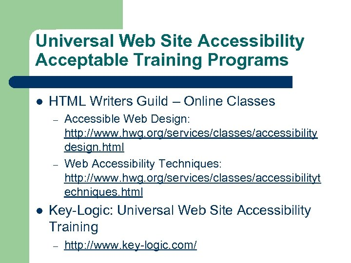 Universal Web Site Accessibility Acceptable Training Programs l HTML Writers Guild – Online Classes