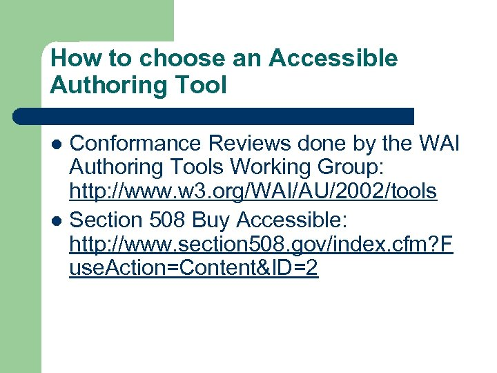 How to choose an Accessible Authoring Tool Conformance Reviews done by the WAI Authoring