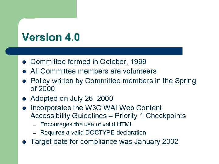 Version 4. 0 l l l Committee formed in October, 1999 All Committee members
