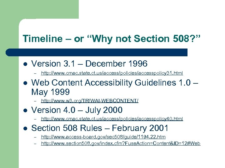 "Timeline – or ""Why not Section 508? "" l Version 3. 1 – December"