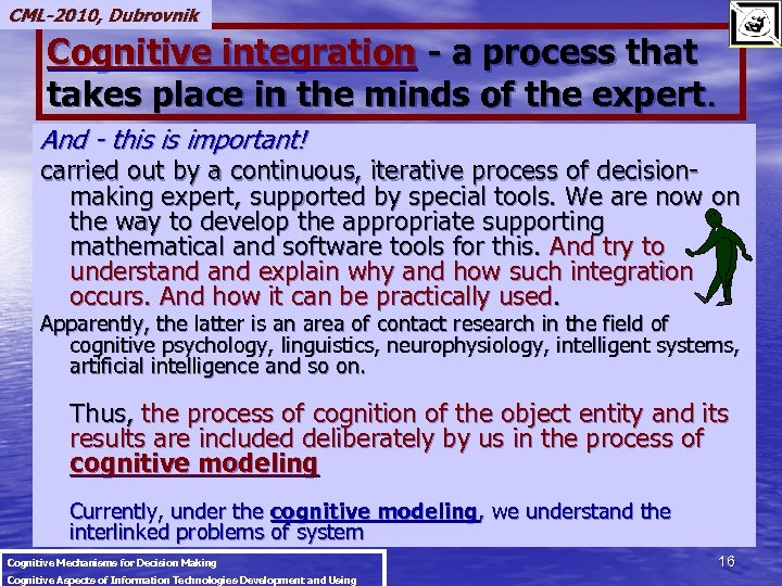 CML-2010, Dubrovnik Cognitive integration - a process that takes place in the minds of