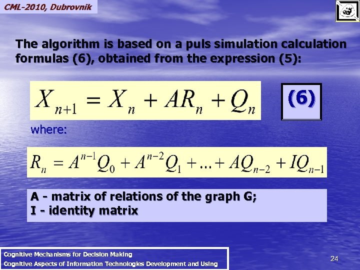 CML-2010, Dubrovnik The algorithm is based on a puls simulation calculation formulas (6), obtained