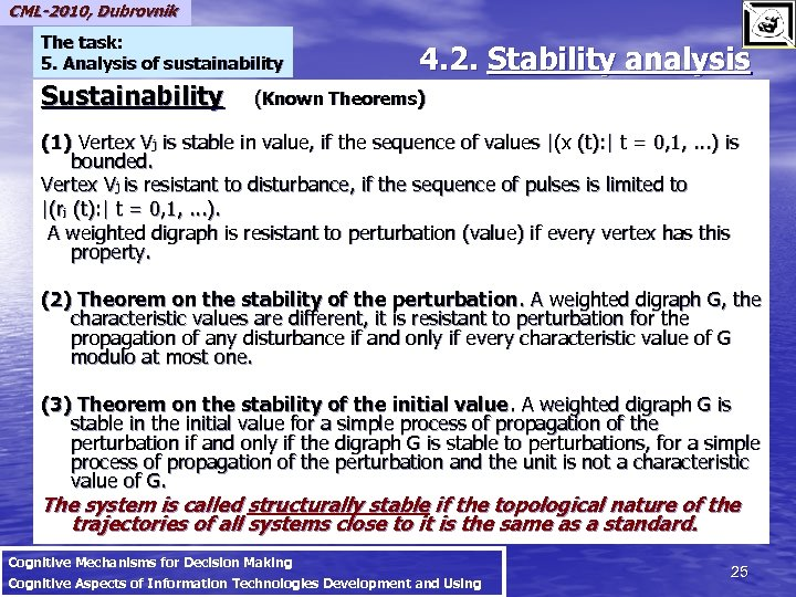 CML-2010, Dubrovnik The task: 5. Analysis of sustainability 4. 2. Stability analysis Sustainability (Known