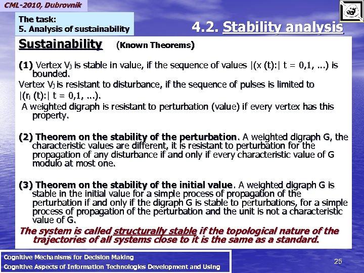 CML-2010, Dubrovnik The task: 5. Analysis of sustainability 4. 2. Stability analysis Sustainability (Known