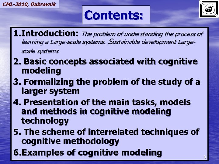 CML-2010, Dubrovnik Contents: 1. Introduction: The problem of understanding the process of learning a