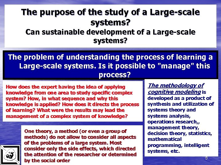 The purpose of the study of a Large-scale systems? Can sustainable development of a