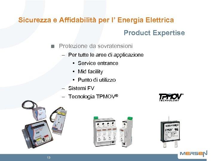 Sicurezza e Affidabilità per l' Energia Elettrica Product Expertise Protezione da sovratensioni – Per