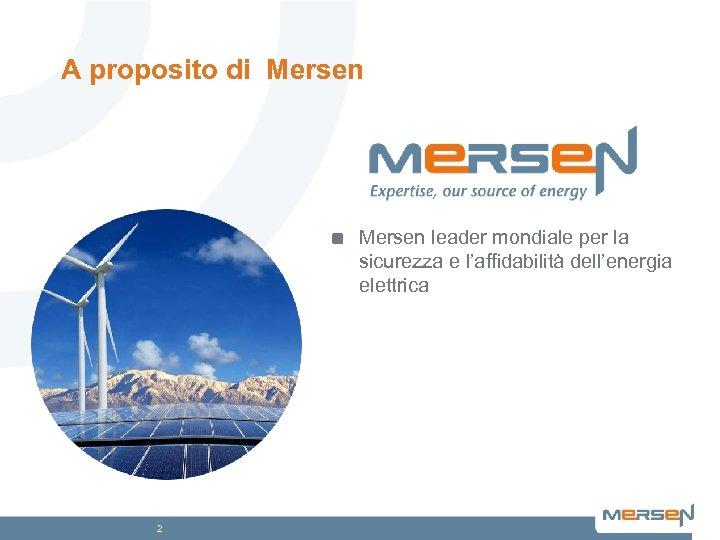 A proposito di Mersen leader mondiale per la sicurezza e l'affidabilità dell'energia elettrica 2