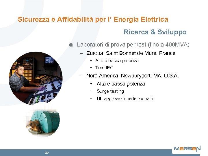 Sicurezza e Affidabilità per l' Energia Elettrica Ricerca & Sviluppo Laboratori di prova per
