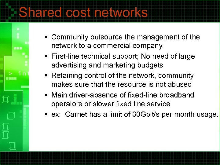 Shared cost networks § Community outsource the management of the network to a commercial