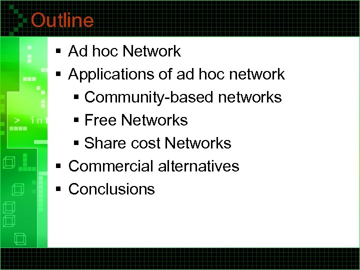 Outline § Ad hoc Network § Applications of ad hoc network § Community-based networks