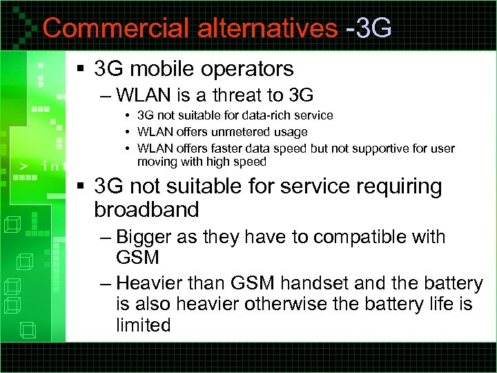 Commercial alternatives -3 G § 3 G mobile operators – WLAN is a threat