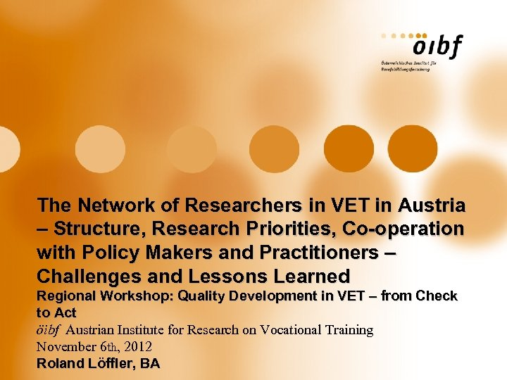 The Network of Researchers in VET in Austria – Structure, Research Priorities, Co-operation with