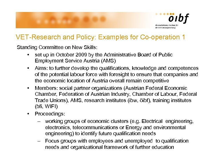 VET-Research and Policy: Examples for Co-operation 1 Standing Committee on New Skills: • set