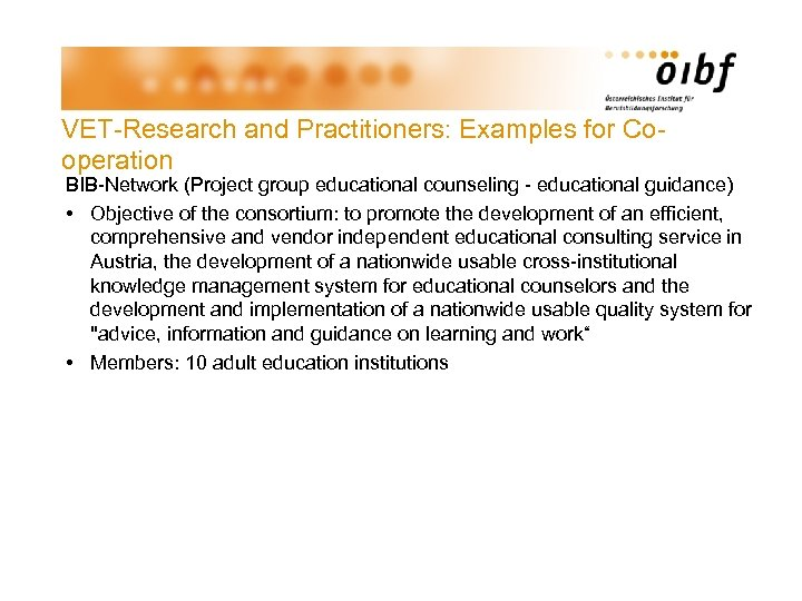 VET-Research and Practitioners: Examples for Cooperation BIB-Network (Project group educational counseling - educational guidance)