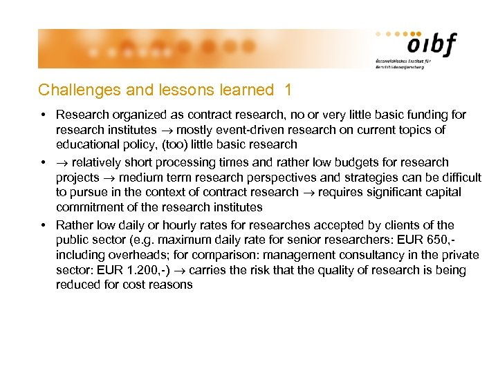 Challenges and lessons learned 1 • Research organized as contract research, no or very