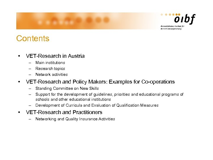 Contents • VET-Research in Austria – Main institutions – Research topics – Network activities