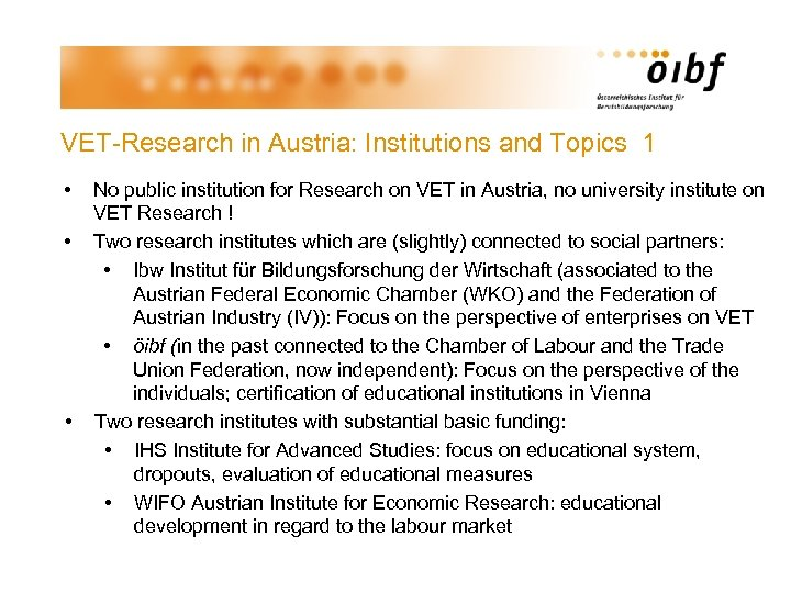 VET-Research in Austria: Institutions and Topics 1 • • • No public institution for