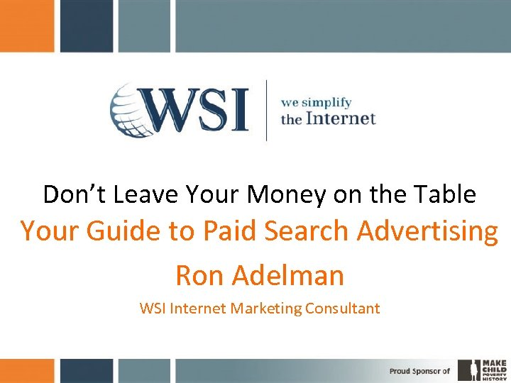 Don't Leave Your Money on the Table Your Guide to Paid Search Advertising Ron