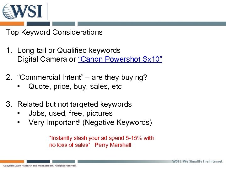 "Top Keyword Considerations 1. Long-tail or Qualified keywords Digital Camera or ""Canon Powershot Sx"