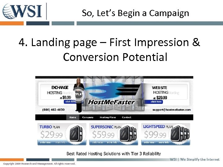 So, Let's Begin a Campaign 4. Landing page – First Impression & Conversion Potential