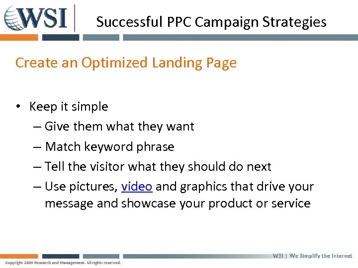 Successful PPC Campaign Strategies Create an Optimized Landing Page • Keep it simple –