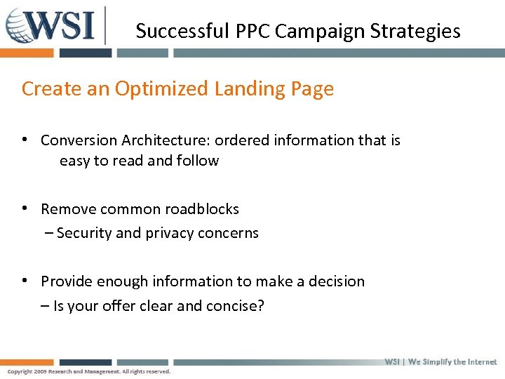 Successful PPC Campaign Strategies Create an Optimized Landing Page • Conversion Architecture: ordered information