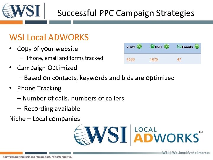 Successful PPC Campaign Strategies WSI Local ADWORKS • Copy of your website – Phone,