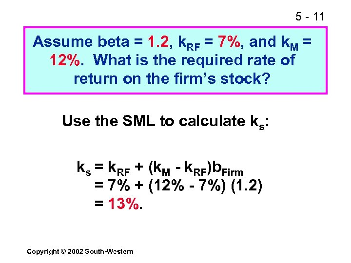 5 - 11 Assume beta = 1. 2, k. RF = 7%, and k.