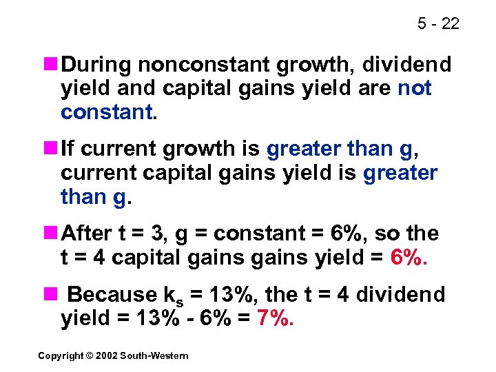 5 - 22 n During nonconstant growth, dividend yield and capital gains yield are