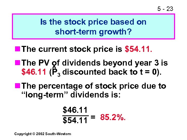 5 - 23 Is the stock price based on short-term growth? n The current