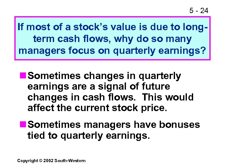 5 - 24 If most of a stock's value is due to longterm cash